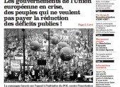 Grande-Bretagne, Portugal, Allemagne, France… Les gouvernements de l'Union européenne en crise, des peuples qui ne veulent pas payer la réduction des déficits publics !